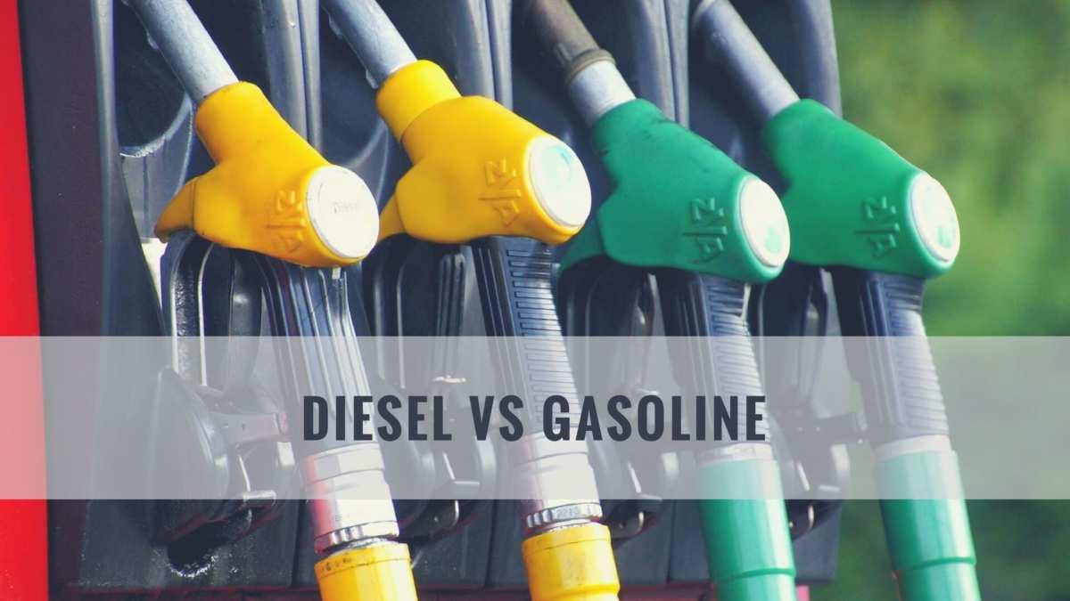 Diesel or gasoline